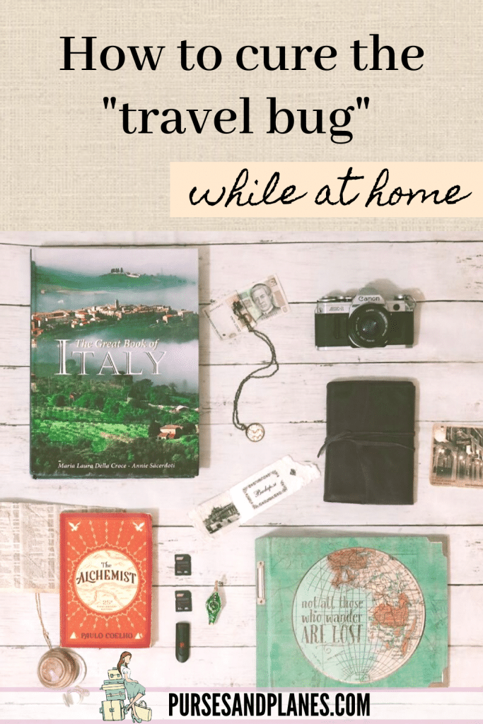 How to cure the travel bug at home.