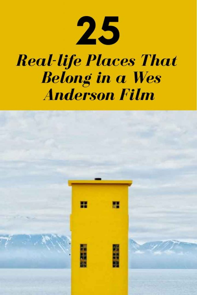 25 Real-life Places That Belong in a Wes Anderson Film